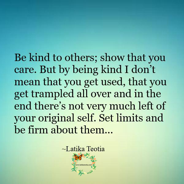 Set limits and be firm about them !!!